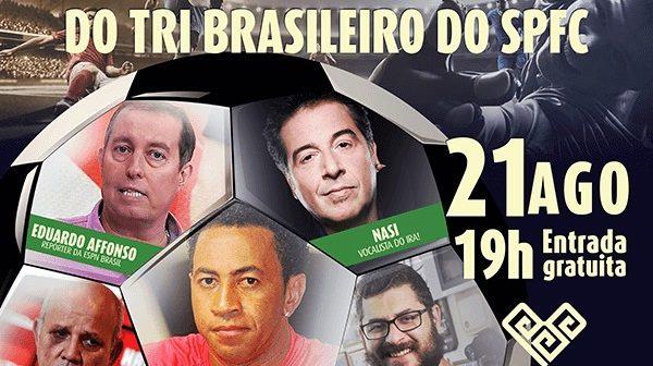 Debate relembra o feito do SPFC, 10 anos após o inédito tricampeonato brasileiro